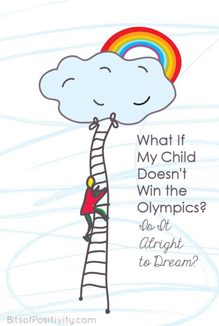 What If My Child Doesn't Win the Olympics? Is It Alright to Dream?