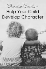 Character Counts – Help Your Child Develop Character