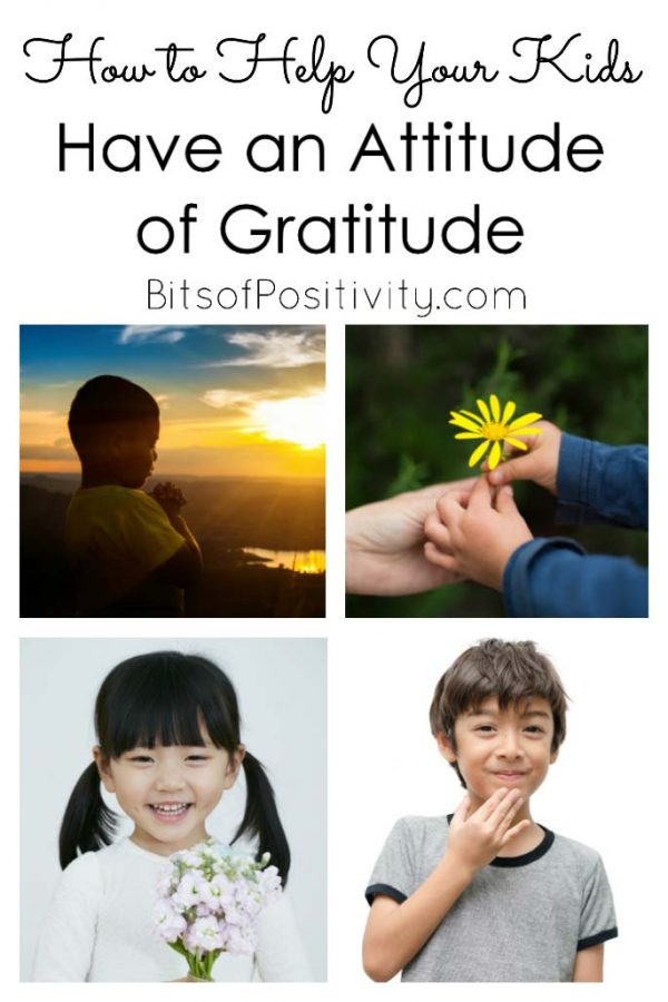 How to Help Your Kids Have an Attitude of Gratitude