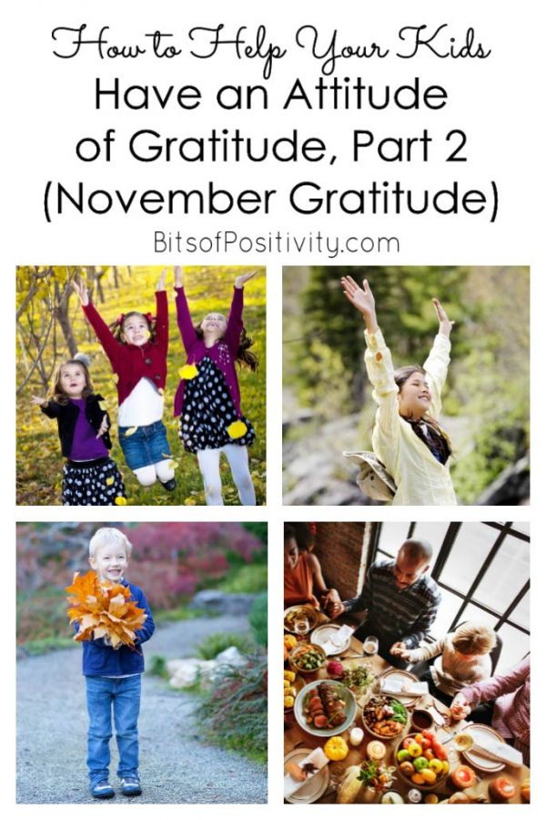 How to Help Your Kids Have an Attitude of Gratitude, Part 2 (November Gratitude Activities) + $1500 Thanksgiving Cash Giveaway!