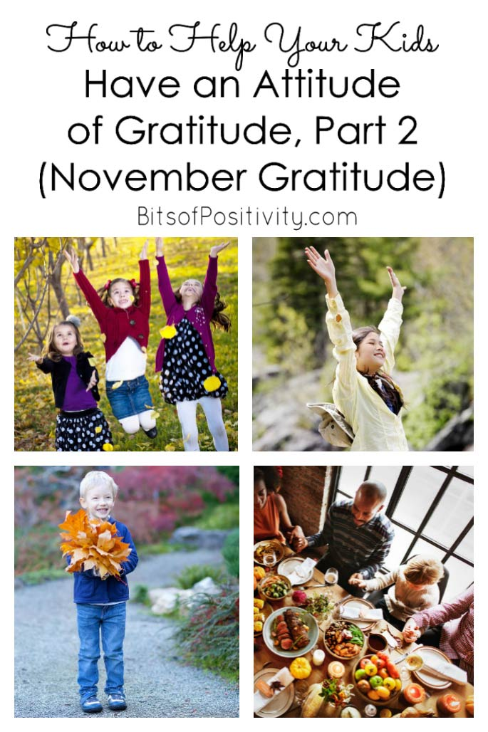 How to Help Your Kids Have an Attitude of Gratitude, Part 2 (November Gratitude)