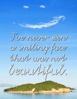 """I've Never Seen a Smiling Face That Was Not Beautiful"" Word-Art Freebie"