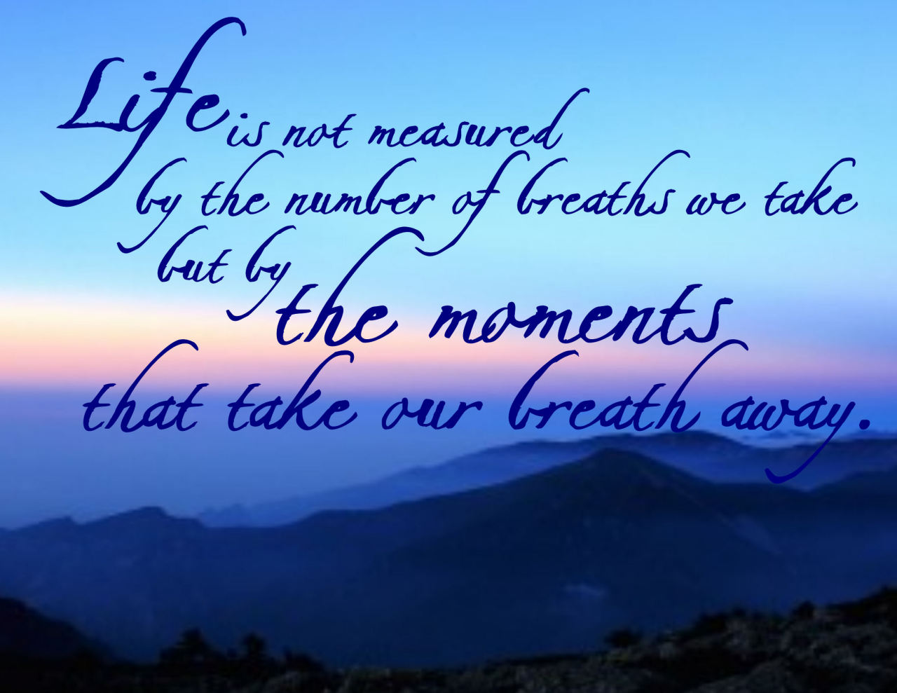 "Life Is Not Measured Quote The Moments That Take Our Breath Away"" Wordart Freebie"