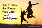 Top 5 Tips for Raising Kids with Good Self-Esteem