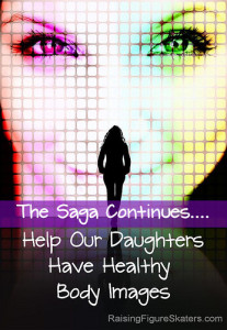 Help Our Daughters Have Healthy Body Images - The Saga Continues
