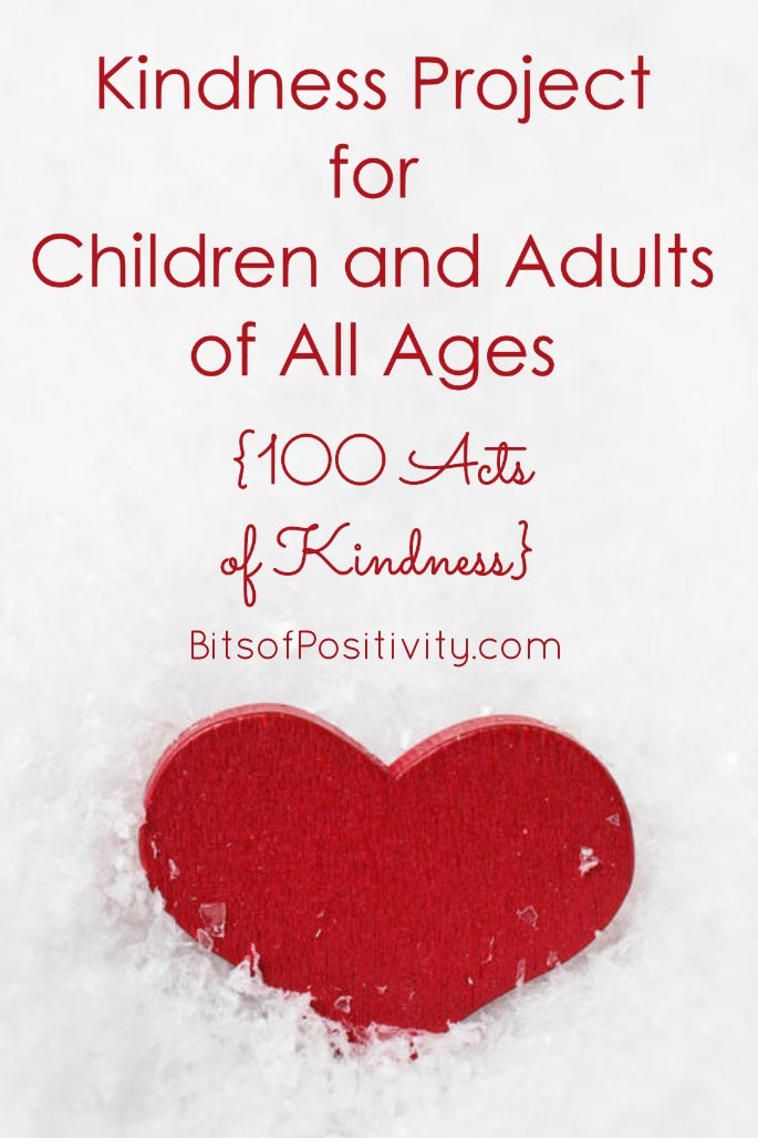 Kindness Project for Children and Adults of All Ages {100 Acts of Kindness}