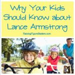 Why Your Kids Should Know about Lance Armstrong