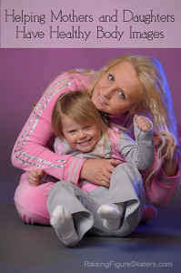 Helping Mothers and Daughters Have Healthy Body Images