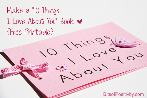 "Make a ""10 Things I Love About You Book"" {Free Printable}"