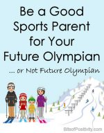 Be a Good Sports Parent for Your Future Olympian … or Not Future Olympian