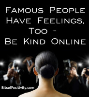 Famous People Have Feelings, Too - Be Kind Online