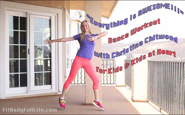 """Everything Is AWESOME!!!"" Dance Workout with Christina Chitwood"