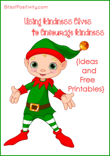 Using Kindness Elves to Encourage Kindness {Ideas & Free Printables}