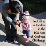 Including a Toddler in the 100 Acts of Kindness Challenge