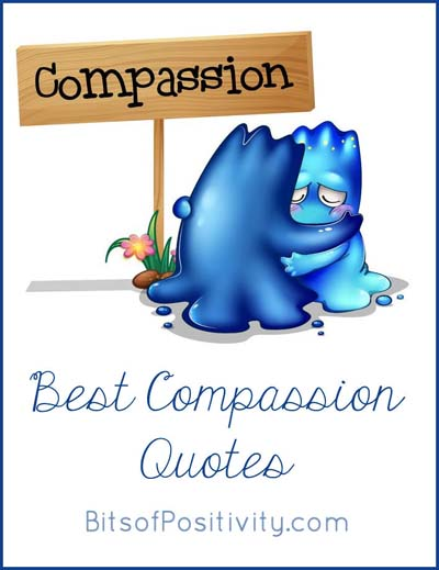 Best Compassion Quotes - Bits of Positivity