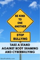 Take a Stand Against Body Shaming and Cyberbullying
