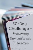 30-Day Challenge - Preserving Our Children's Memories