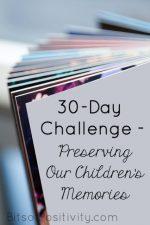 30-Day Challenge – Preserving Our Children's Memories
