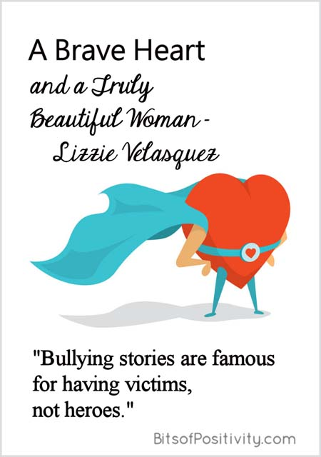 A Brave Heart and a Truly Beautiful Woman – Lizzie Velasquez