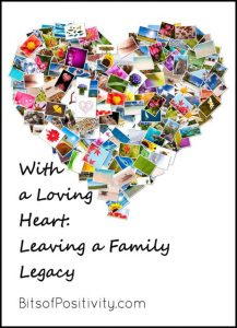 With a Loving Heart - Leaving a Family Legacy