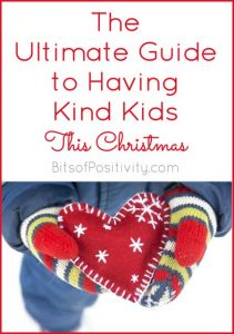 The Ultimate Guide to Having Kind Kids This Christmas