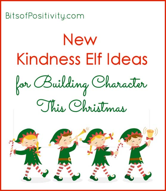 New Kindness Elf Ideas for Building Character This Christmas
