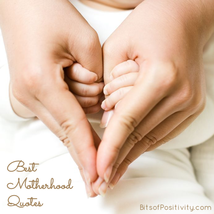 Best Motherhood Quotes