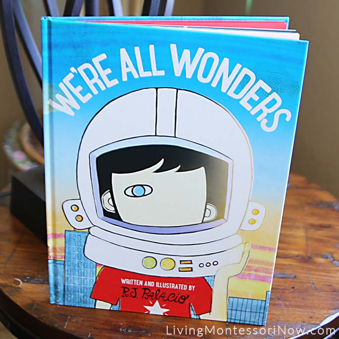 We're All Wonders, Written and Illustrated by R.J. Palacio