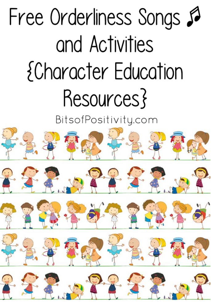 Free Orderliness Songs and Activities {Character Education Resources}
