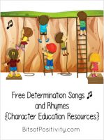 Free Determination Songs and Rhymes {Character Education Resources}