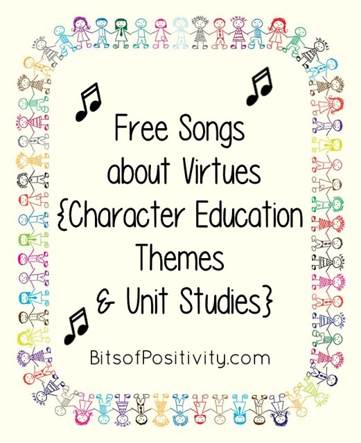 Free Songs about Virtues {Character Education Themes and Unit Studies}