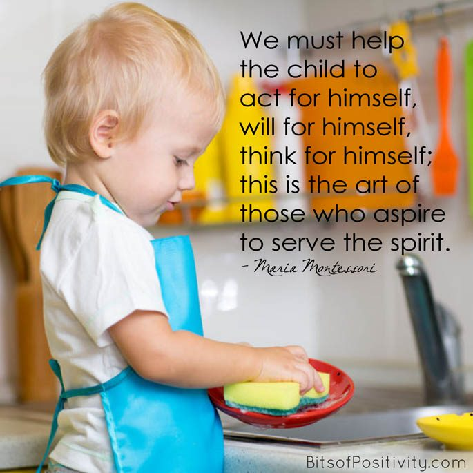 """We must help the child to act for himself, will for himself, think for himself; this is the art of those who aspire to serve the spirit."" Maria Montessori"