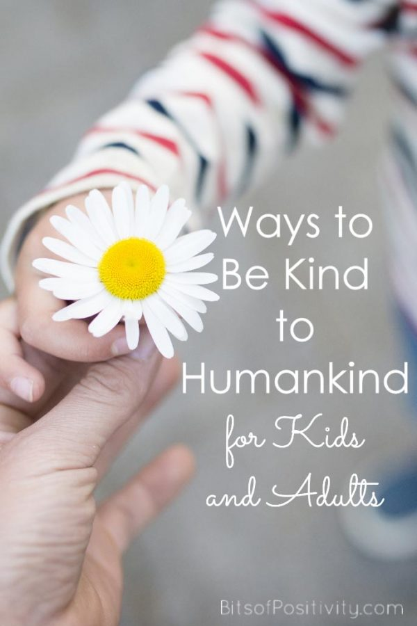 Ways to Be Kind to Humankind for Kids and Adults