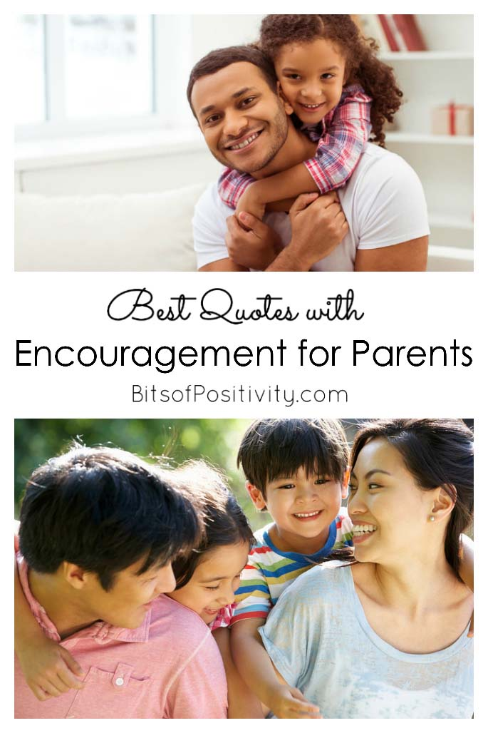 Best Quotes With Encouragement For Parents Bits Of Positivity