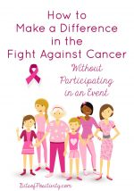 How to Make a Difference in the Fight against Cancer without Participating in an Event