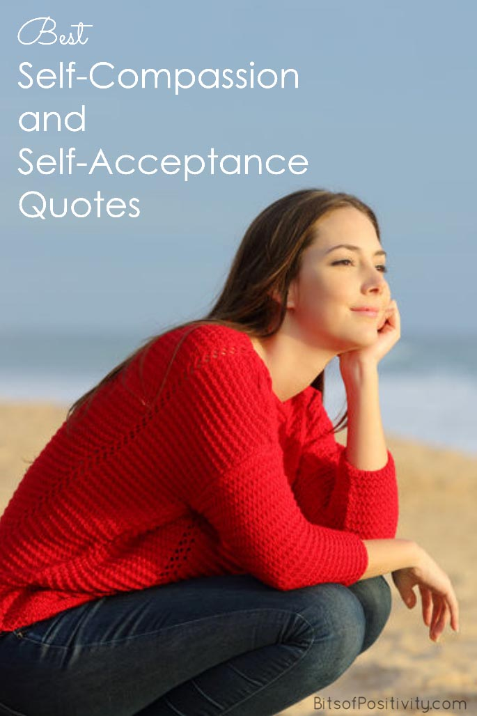 Best Self Compassion And Self Acceptance Quotes Bits Of Positivity