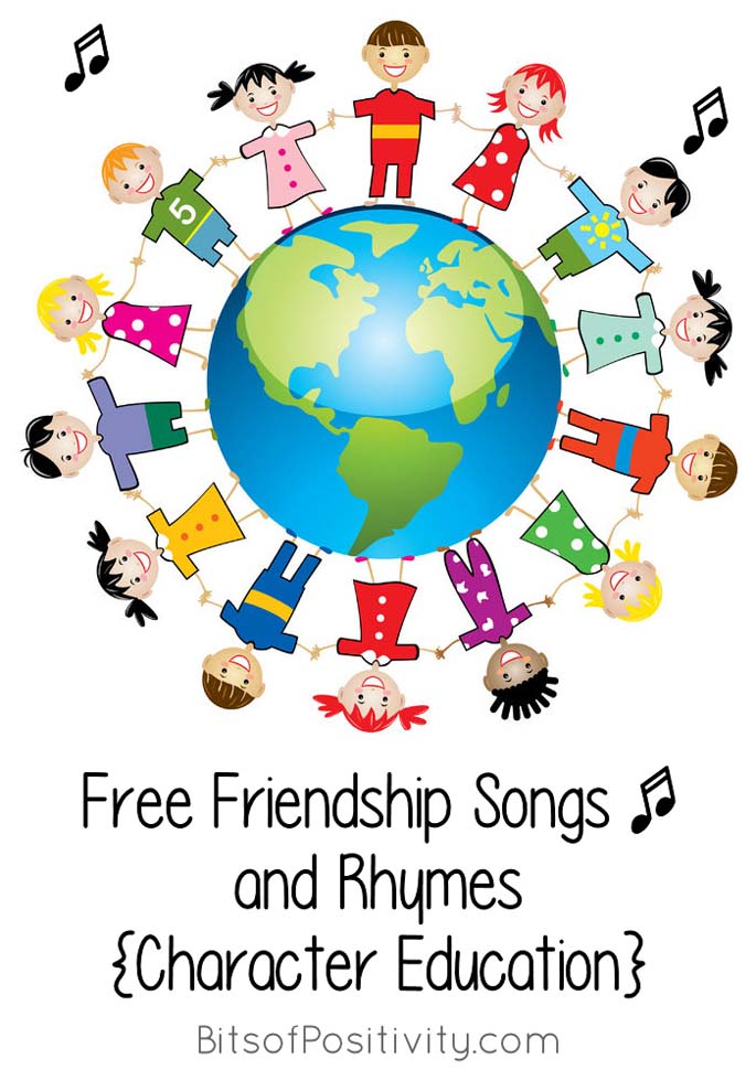 Free Friendship Songs and Rhymes {Character Education Resources}