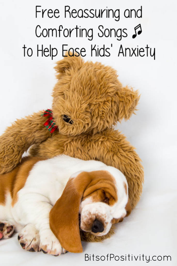 Free Reassuring and Comforting Songs to Help Ease Kids' Anxiety