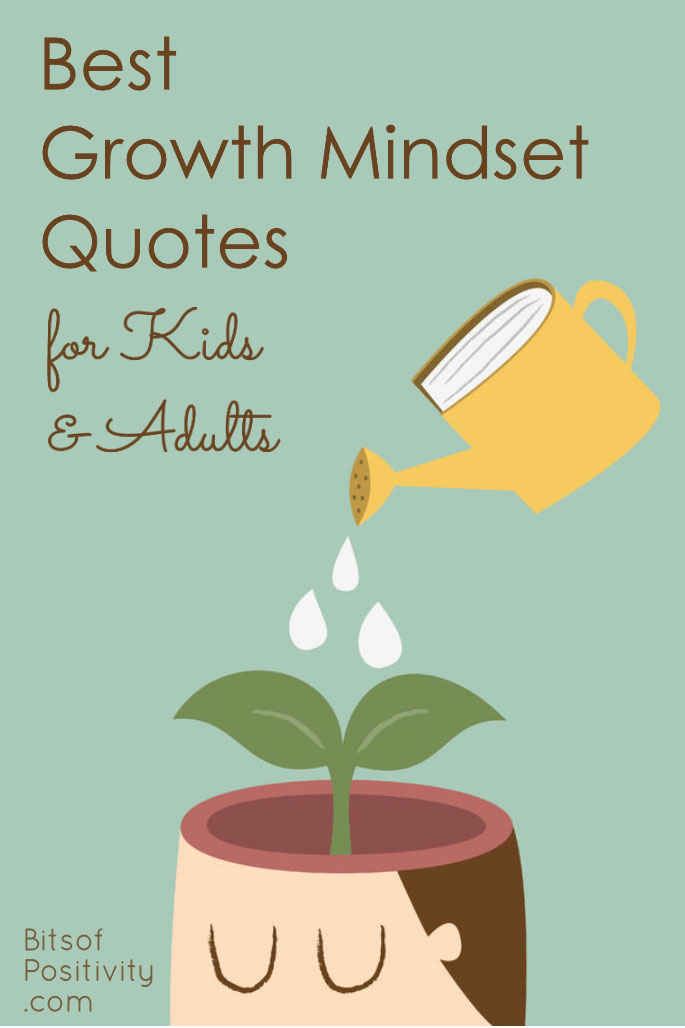 Best Growth Mindset Quotes For Kids And Adults Bits Of Positivity