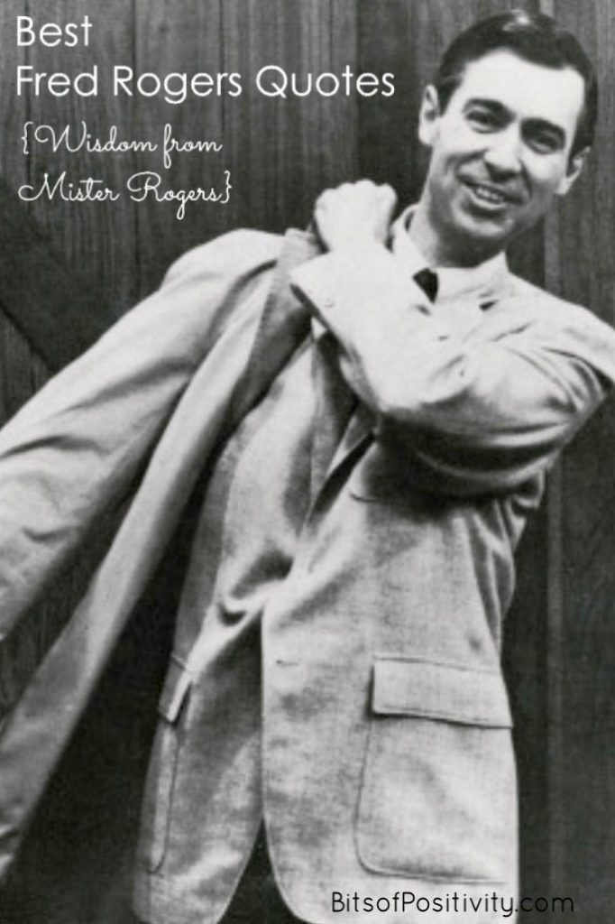 Best Fred Rogers Quotes Wisdom From Mister Rogers Bits Of Positivity