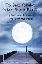 Free Guided Meditations for Deep Sleep and Relaxation {Mindfulness Resources for Teens and Adults}