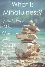 What Is Mindfulness? (And How We Can All Benefit from It)