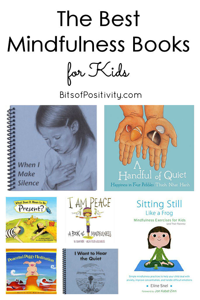 Is Mindfulness Meditation Good For Kids >> The Best Mindfulness Books For Kids Bits Of Positivity