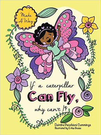 If a Caterpillar Can Fly, Why Can't I?