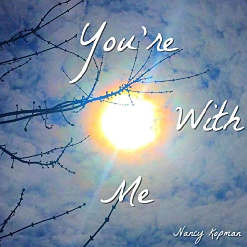 """You're With Me"" by Nancy Kopman"