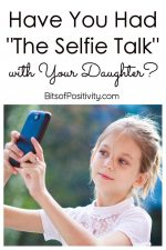 "Have You Had ""The Selfie Talk"" with Your Daughter?"