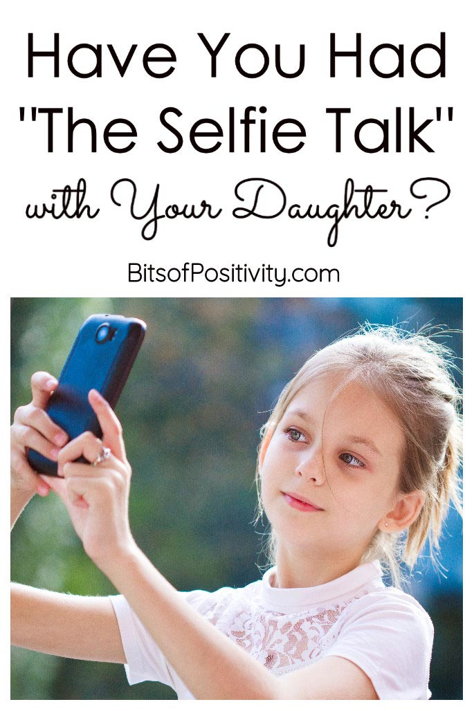 Have You Had The Selfie Talk with Your Daughter