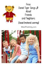 Free Daniel Tiger Songs About Friends and Neighbors {Social Emotional Learning}
